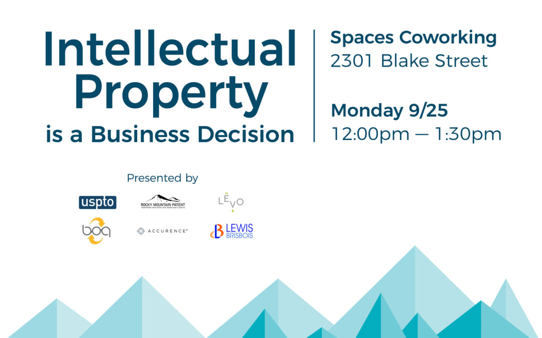 Upcoming Denver Event: Intellectual Property is a Business Decision